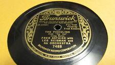 FRED ASTAIRE BRUNSWICK 78 RPM RECORD 7488 THE PICCOLINO