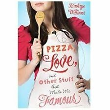 Pizza, Love, and Other Stuff That Made Me Famous by Kathryn Williams (2012,...