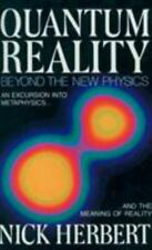Quantum Reality : Beyond the New Physics by Nick Herbert