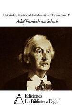 Historia de la Literatura y Del Arte Dramático en Espana Tomo V by Adolf...