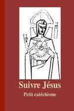 Suivre Jesus : Petit Catéchisme by Jorge Benson (2014, Paperback)