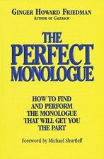 The Perfect Monologue: How to Find and Perform the Monologue That Will Get You