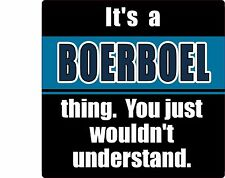 """IT'S A BOERBOEL THING YOU JUST WOULDN'T UNDERSTAND"" DOG STICKER"