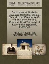 Department Of Alcoholic Beverage Control For State Of Cal V. Ammex Warehouse ...