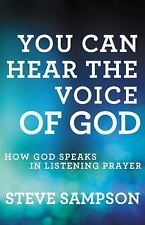 YOU CAN HEAR THE VOICE OF GOD - SAMPSON, STEVE - NEW PAPERBACK BOOK