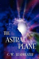 The Astral Plane by C.W. Leadbeater (English) Paperback Book Free Shipping!