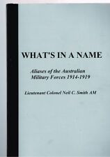 What's in a Name: Aliases of the Australian Military Forces 1914-1919 N.C. Smith