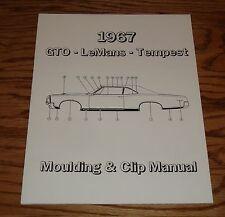 1967 Pontiac Tempest GTO LeMans Moulding & Clip Manual 67