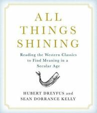 All Things Shining: Reading the Western Canon to Find Meaning in a Se -ExLibrary