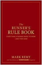 The Runner's Rule Book : Everything a Runner Needs to Know--And Then Some