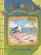 Beachcombing: Exploring the Seashore, Arnosky, Jim, Very Good Book
