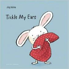 Tickle My Ears by Jörg Mühle (2016, Board Book)