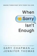 **VERY GOOD** When Sorry Isn't Enough : Making Things Right with Those You Love