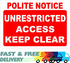 Polite Notice Unrestricted Access Keep Clear Sign