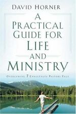 A Practical Guide for Life and Ministry, A: Overcoming 7 Challenges Pastors Fac