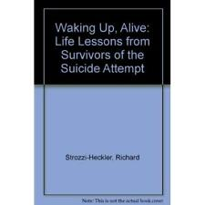 Waking Up Alive: Life Lessons From Survivors Of Suicide Attempts By Richard Good