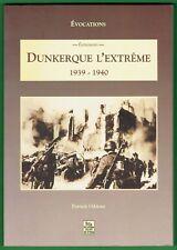 Dunkerque l'extrême 1939 - 1940, évocations, Bataille, Opération Dynamo, Oddone