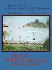 Cruzeiro Do Sul: A History of Brazil's Half-Millennium, Vol. 2: O Povo (the