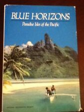 National Geographic Society 1985 Blue Horizons Paradise Isles of the Pacific