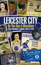 Leicester City on This Day & Miscellany: Foxes Anecdotes, Legends, Stats & Facts