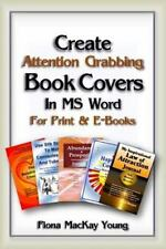 Create Attention-Grabbing Book Covers in MS Word : For Print and E-Books by...