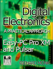 Digital Electronics: A Practical Approach: with EASY PC and PULSAR by Monk, Ric