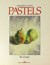 Drawing With Pastels Art Book by Ron Lister