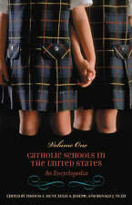 NEW Catholic Schools in the United States [2 volumes]: An Encyclopedia