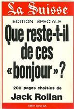LA SUISSE - QUE RESTE-T-IL DE CES BONJOUR ? JACK ROLLAN