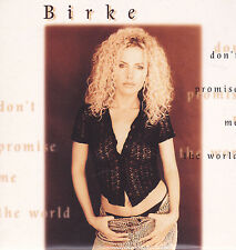 Birke-Dont Promise Me The World cd single  (Henk Temming)