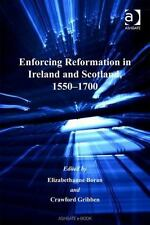Enforcing Reformation in Ireland and Scotland, 1550-1700 by Crawford Gribben...