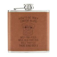 How To Be Truly Content In Life Pug 6oz PU Leather Hip Flask Tan - Funny Dog