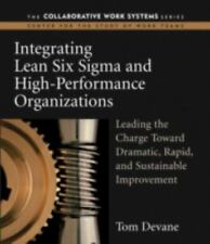 Integrating Lean Six Sigma and High-Performance Organizations : Leading the...