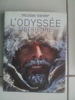 livre de Nicolas VANIER l' Odyssée Sibérienne 2006 tbe