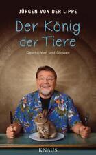 Der König der Tiere von Jürgen von der Lippe (2017, Gebundene Ausgabe)