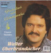 """7"""" Walter Oberbrandacher Griechenland mein Urlaubsparadies / Unsere Stunden"""