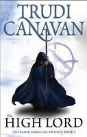 The High Lord: The Black Magician Trilogy Book Three, Canavan, Trudi, Used; Good
