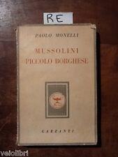 MONELLI Paolo, Mussolini piccolo borghese. 1950, prima edizione Gazanti