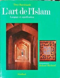 L'ART DE L'ISLAM - TITUS BURCKHARDT - ED SINDBAD 1985
