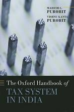 Handbook of Tax System in India: An Analysis of Tax Policy and Governance (Oxfor