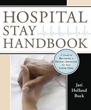 Excellent, Hospital Stay Handbook: A Guide to Becoming a Patient Advocate for Yo