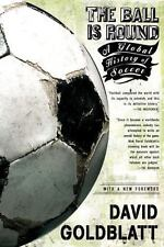 The Ball is Round: A Global History of Soccer, Goldblatt, David, Good Book