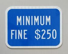 Handicap parking Minimum Fine $250 sign, Ada sign -Reflective- New Large Size
