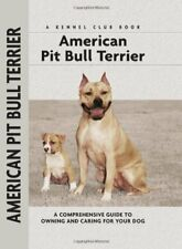 B005B1Br2I American Pit Bull Terrier: A Comprehensive Guide to Owning and Carin