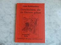 Geschichten die zu Herzen gehen von Anna Kuhbandner (2000, Taschenbuch)