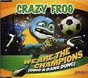 CRAZY FROG We Are The Champions (Ding A Dong Dong) CD
