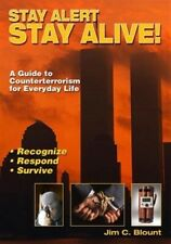 Stay Alert Stay Alive Counterterrorism for Everyday Life Book Jim Blount