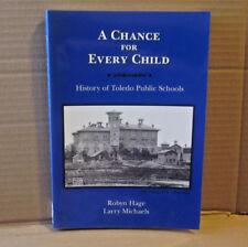 TOLEDO PUBLIC SCHOOLS history book Chance For Every Child 1840-2003 Ohio TPS