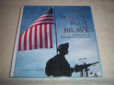 Red, White,Blue and Brave - A Salute to America's Troops By Susan M. Moyer Book