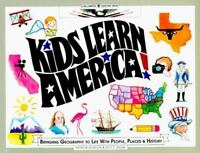 Kids Learn America! : Bringing Geography to Life with People, Places, and Histor